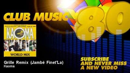 Kaoma - Grille Remix - Jambé Finet'La - feat. François Kervokian, Mark Kammins, Mark MC Guire