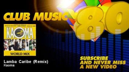 Kaoma - Lamba Caribe - Remix - feat. François Kervokian, Mark Kammins, Mark MC Guire