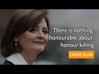There is nothing honourable about honour killing  - Cherie Blair
