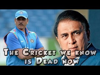 Sunil Gavaskar & Ravi Shastri Not Impressed with Current World Cricket?