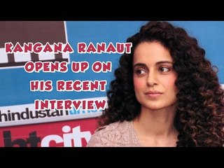 Kangana Ranaut opens up on her Interview