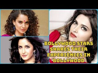Kangana Ranaut & other Bollywood stars shares their experiences in Bollywood