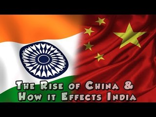 The Rise of China & How this effects India - Richard Rigby