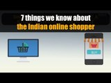 7 things we know about the Indian online shopper