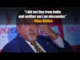 Vijay Mallya: I did not flee from India and neither am I an absconder
