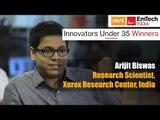 Innovators under 35 Winners   Arijit Biswas, Research Scientist, Xerox Research Center, India