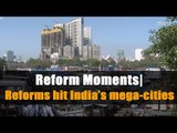 Reform moments   Reforms hit India's mega cities