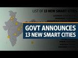 Govt announces 13 new smart cities