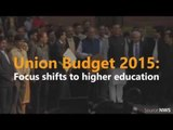 Union Budget 2015: Focus shifts to higher education