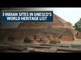 UNESCO adds three Indian sites to its World Heritage list