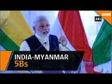 India-Myanmar relations is based on 5Bs