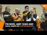 PM Modi, Amit Shah and Rahul Gandhi on election results