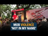 #Notinmyname- Hundreds protest against recent lynching incidents