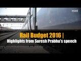Rail Budget 2016   Highlights from Suresh Prabhu's speech