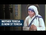 Kolkata's Mother Teresa is now St Teresa