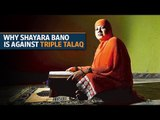 Why Shayara Bano is against triple talaq