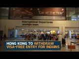 Hong Kong revokes visa-free entry for Indians
