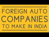 Why foreign auto makers will make in India!
