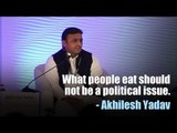 What people eat should not be a political issue: Akhilesh Yadav
