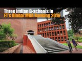 Three Indian B-schools in FT's Global MBA Ranking 2016