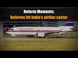 Reform Moments   Reforms hit India's airline sector
