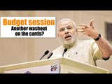 Budget session   Another washout on the cards?