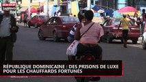 République Dominicaine : des prisons de luxe pour chauffards fortunés (vidéo)