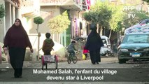 Mohamed Salah, l'enfant du village, devenu star à Liverpool