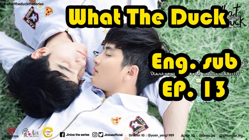 [Eng sub] What The Duck The Series EP 13