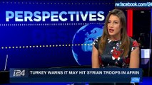 PERSPECTIVES | State media: pro-Assad militia to enter Afrin | Monday, February 19th 2018