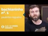 Paulinho Nogueira - Bachianinha nº1 (como tocar - aula de violão clássico)