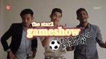 "FCX: The Star2 Game Show – ""OlaBola"" Football Edition"