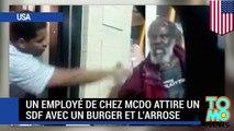 Farce cruelle : un employé de chez McDo attire un SDF avec un burger et l'arrose