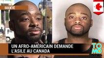 Un Afro-Américain demande l'asile au Canada pour fuir le racisme policier aux États-Unis