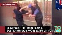 Ce conducteur de train bat un passager à coups de poing et de pied à la tête