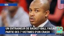 UN NOUVEAU JOUR, UN NOUVEAU CRASH: Un entraineur de basket faisait partie des 7 victimes du crash