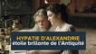 Hypathie d'Alexandrie, étoile brillante de l'Antiquité