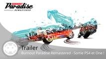 Trailer - Burnout Paradise Remastered - La sortie sur PS4 et Xbox One s'annonce en vidéo !
