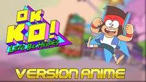 ok ko lets be héroes (Seamos héroes) en versión anime