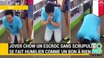 Jover Chow un escroc sans scrupules se fait humilier comme un bon à rien!