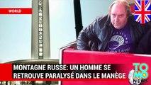 Accident de montagne russe: Un homme se retrouve paralysé lorsque le manège descent la montagne