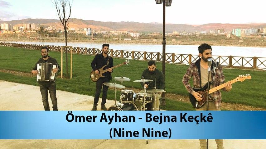 Ömer Ayhan - Bejna Keçkê (Nine Nine)