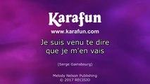 Karaoké Je suis venu te dire que je m'en vais - Serge Gainsbourg *