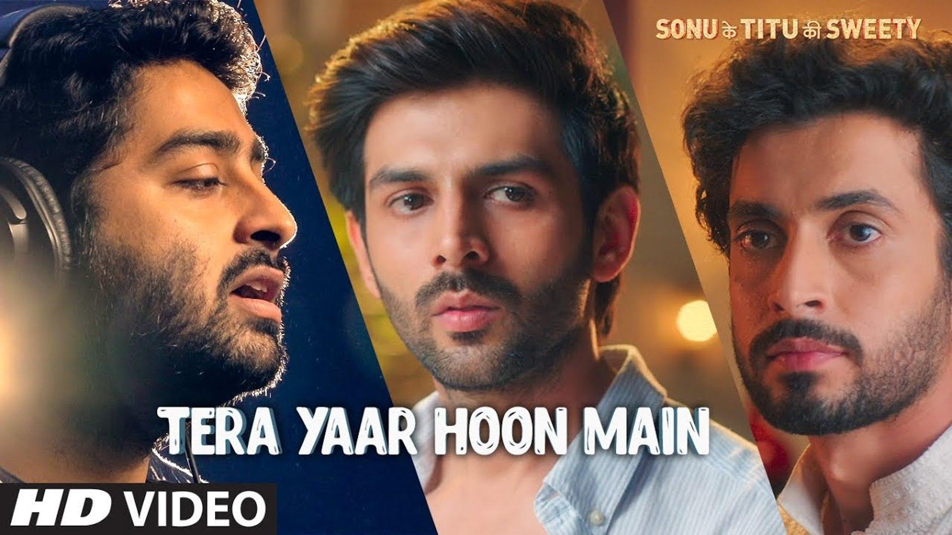 Tera Yaar Hoon Main Video Sonu Ke Titu Ki Sweety Arijit Singh Tomorrow Movie In Cinemas