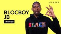"BlocBoy JB Breaks Down ""Look Alive"""