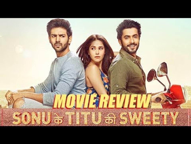 Sonu Ke Titu Ki Sweety Movie Review By Bharathi Pradhan Bollywood Buzz