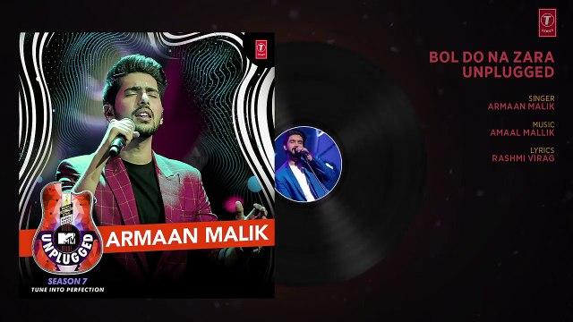 Bol Do Na Zara Unplugged _ MTV Unplugged Season 7 _ Armaan Malik _ Amaal Mallik _ T-Series