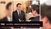 Quotidien : Emmanuel Macron recadre Martin Weill (Vidéo)