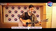 """Sorel """"Mes Yeux noirs"""" live chez RFM !"""