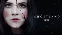 Ghostland - de Pascal Laugier - Spot VF